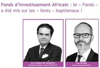 Fonds d'investissement Africain : le « fonds » a été mis sur les « fonts » baptismaux ! (Le courrier de la CIPRES n°35, Avril - Septembre 2018)