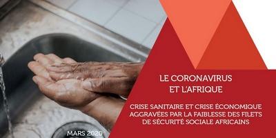 Le Coronavirus et l'Afrique : Crise Sanitaire et Crise Economique aggravées par la faiblesse des filets de sécurité sociale en Afriqueé. Mars 2020